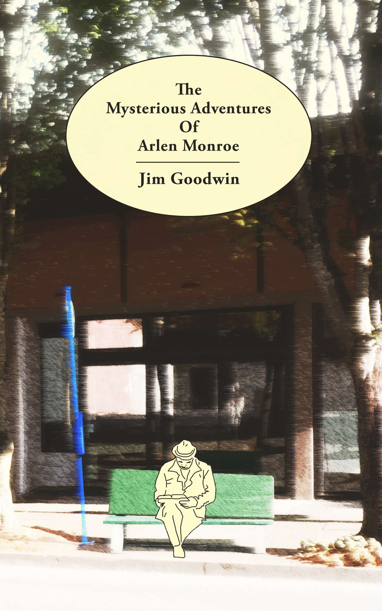 "The cover art for the comedy fictional novel: ""The Mysterious Adventures Of Arlen Monroe"". Written by Author Jim Goodwin. Featuring the main character, perched on a bus stop bench, reading a book."